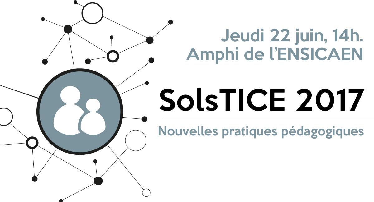 """SolsTICE 2017 – jeudi 22 juin 2017, 14h  """"Nouvelles pratiques pédagogiques"""""""