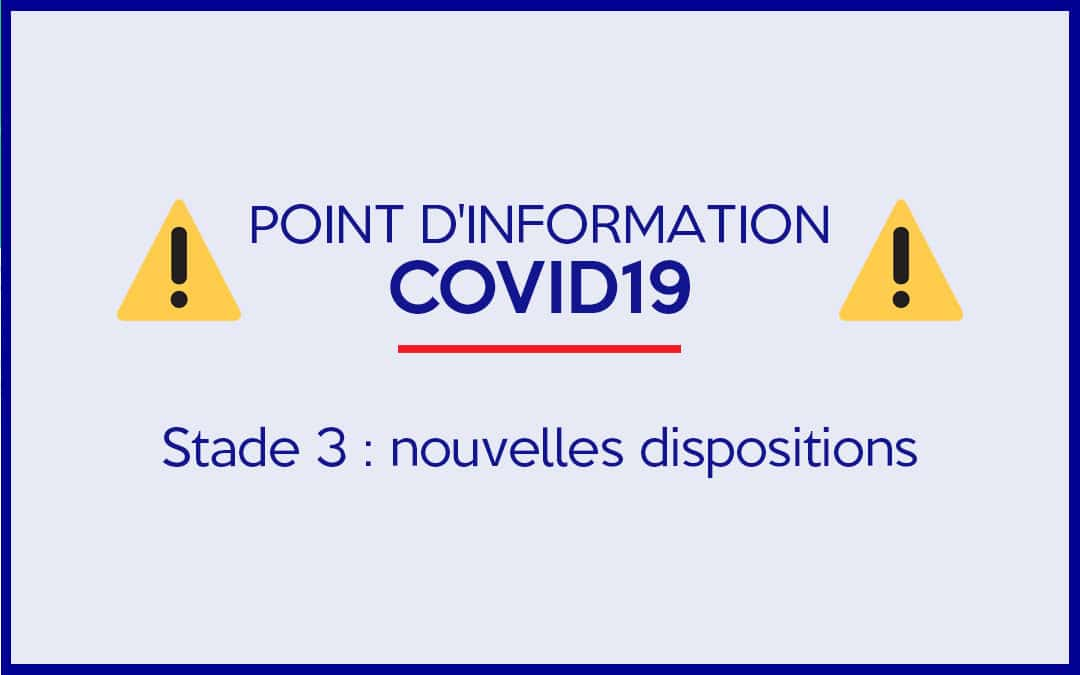 Stade 3 Coronavirus – Nouvelles dispositions suite aux directives nationales