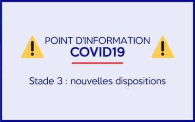 Stade 3 Coronavirus – Nouvelles dispositions suite aux directives nationales