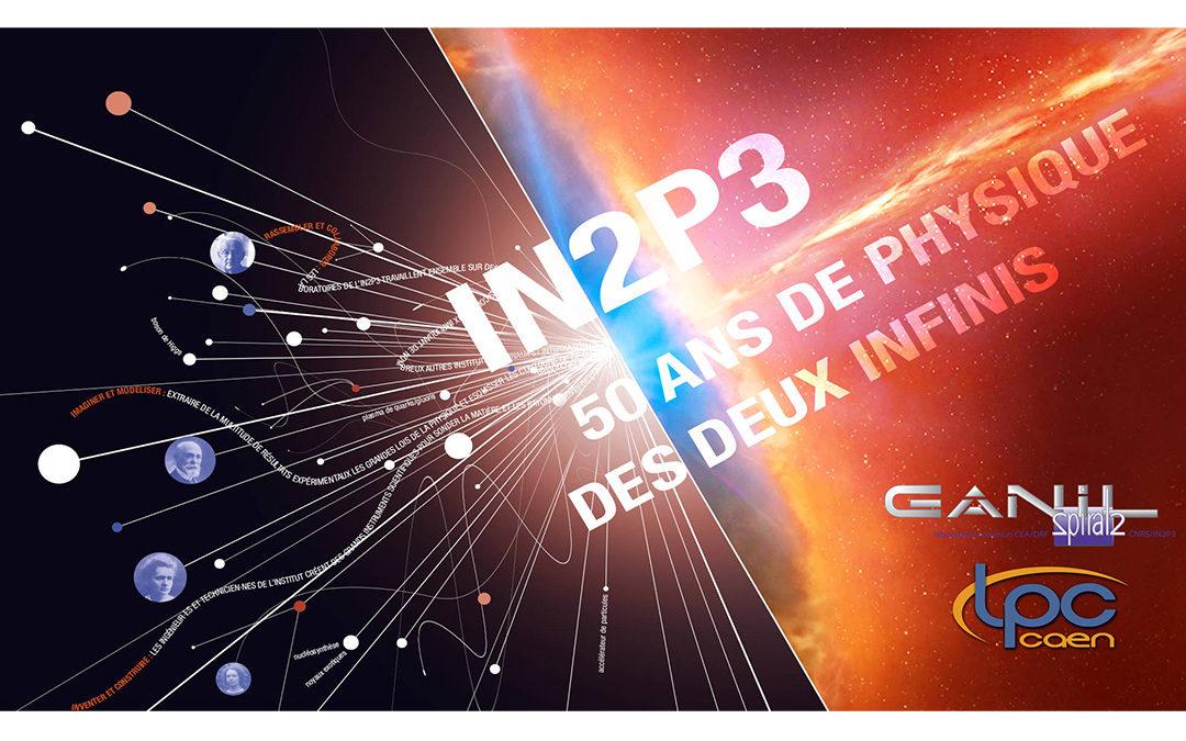 50 ans de physique des deux infinis en Normandie | 50 ans de l'IN2P3